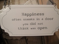 Happiness sneaks in