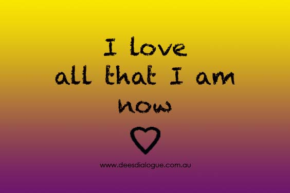I love all that I am now